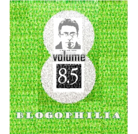 Blogophilia Volume 8.5