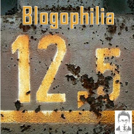 Blogophilia 12.5