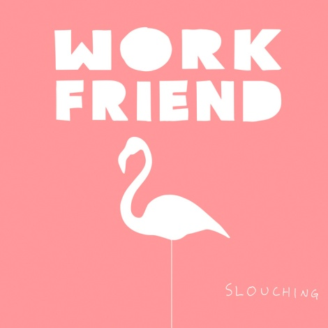 Work Friend - Slouching